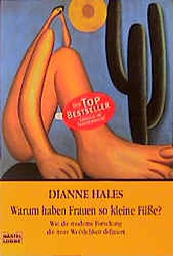 Warum haben Frauen so kleine Füße? (9783404604944) by Hales, Dianne