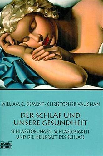 Der Schlaf und unsere Gesundheit. (9783404605002) by Dement, William C.; Vaughan, Christopher