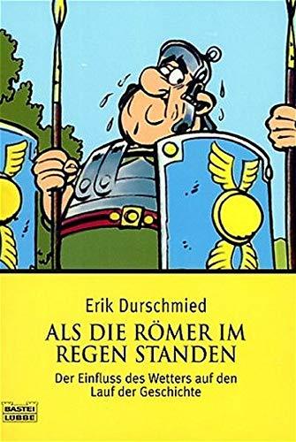 Als die Römer im Regen standen.: Durschmied, Erik