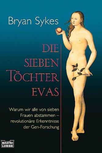 9783404605156: Die sieben Töchter Evas: Warum wir alle von sieben Frauen abstammen. Revolutionäre Erkenntnisse der Gen-Forschung