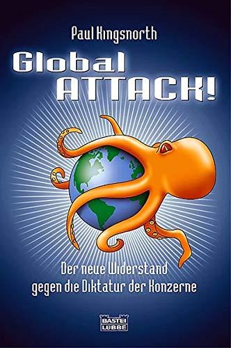9783404605521: Global Attack! - Der Neue Widerstand gegen die Diktatur der Konzerne