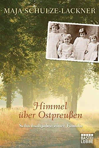 9783404606702: Himmel über Ostpreußen: Schicksalsjahre einer Familie