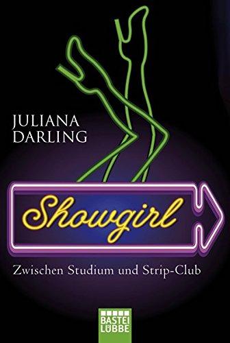 9783404607730: Showgirl: Zwischen Studium und Strip-Club