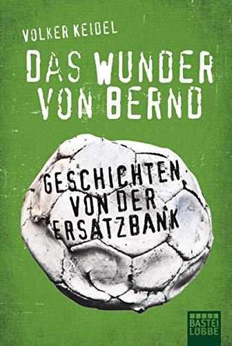 9783404607921: Das Wunder von Bernd: Geschichten von der Ersatzbank
