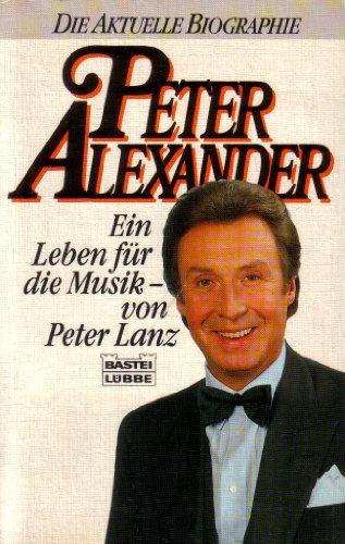 9783404610914: Peter Alexander. Ein Leben für die Musik