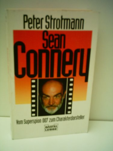Sean Connery. Vom Superspion 007 zum Charakterdarsteller