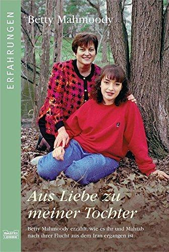 9783404612819: Aus Liebe zu meiner Tochter. ( Erfahrungen).