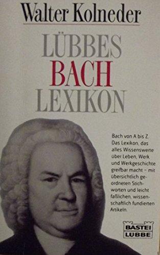 Lübbes Bach-Lexikon.: Kolneder, Walter: