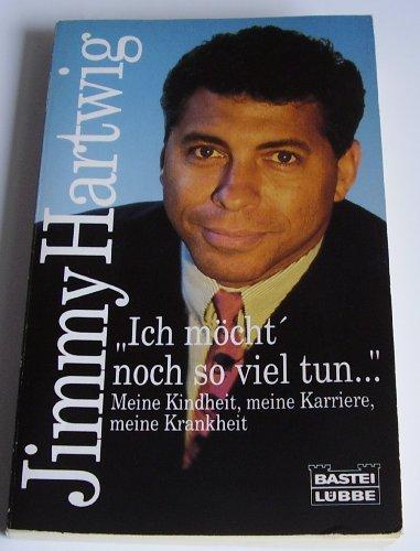 9783404613090: Ich möcht' noch so viel tun . . . by Hartwig, Jimmy