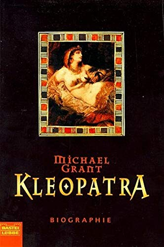Kleopatra. Biographie.: Grant, Michael