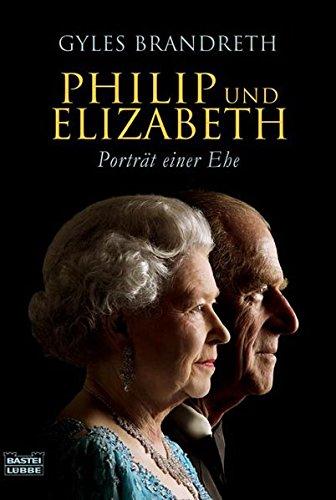 Philip und Elizabeth (9783404615889) by Brandreth, Gyles