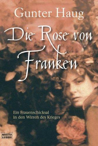 9783404616558: Die Rose von Franken: Ein Frauenschicksal in den Wirren des Dreißigjährigen Krieges