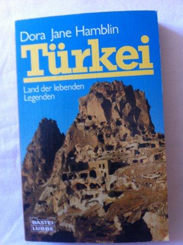 9783404640034: Türkei - Land der lebenden Legenden