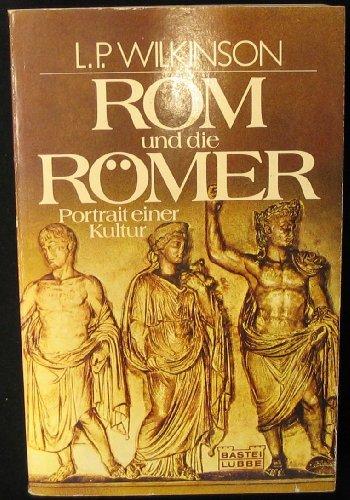Rom und die Römer : [Portr. e.: Wilkinson, Lancelot P.