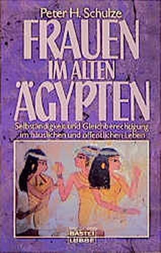 9783404641192: Frauen im alten Ägypten.
