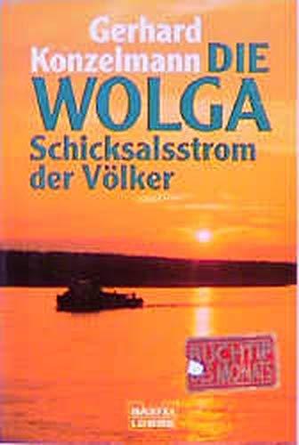 9783404641383: Die Wolga. Schicksalsstrom der Völker.