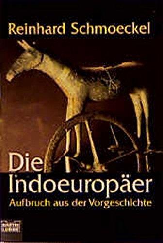 9783404641628: Die Indoeuropäer. Aufbruch aus der Vorgeschichte.