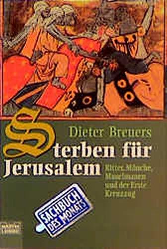 9783404641727: Sterben für Jerusalem. Ritter, Mönche, Muselmanen und der Erste Kreuzzug.