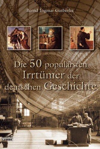 9783404642113: Die 50 popul�rsten Irrt�mer der Geschichte