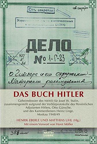 9783404642199: Das Buch Hitler: Geheimdossier des NKWD für Josef W. Stalin, zusammengestellt aufgrund der Verhörprotokolle des Persönlichen Adjutanten Hitlers, Otto ... des Kammerdieners Heinz Linge, Moskau 1948/49