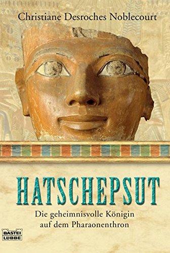 9783404642243: Hatschepsut: Die geheimnisvolle Königin auf dem Pharaonenthron