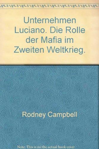 9783404650538: Unternehmen Luciano. Die Rolle der Mafia im Zweiten Weltkrieg.