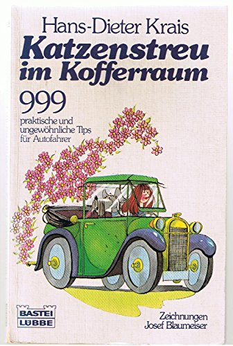 Katzenstreu im Kofferraum. 999 praktische und ungewöhnliche: Krais, Hans-Dieter: