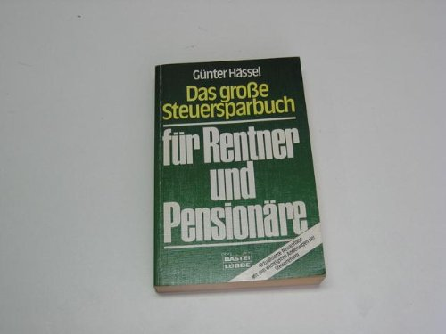 Das grosse Steuersparbuch für Rentner und Pensionäre mit den wichtigsten Änderungen ...