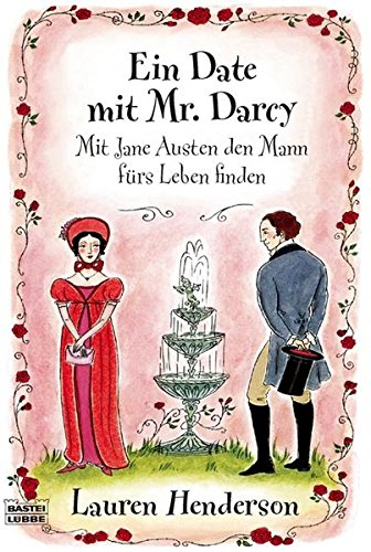 Ein Date mit Mr. Darcy (3404664205) by Lauren Henderson