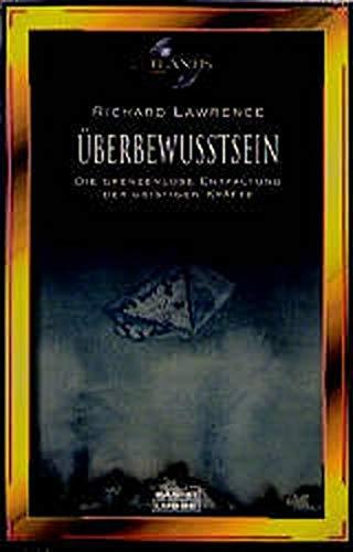 Überbewußtsein. Die grenzenlose Entfaltung der geistigen Kräfte. (3404701178) by Richard Lawrence