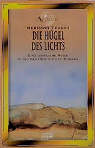 9783404701193: Die Hügel des Lichts