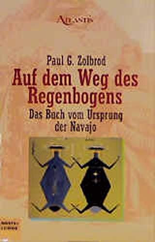 9783404701445: Auf dem Weg des Regenbogens. Das Buch vom Ursprung der Navajos ( Dine bahane').