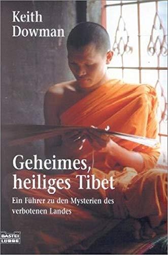 Geheimes heiliges Tibet. Ein Führer zu den Mysterien des verbotenen Landes. Aus dem Englischen von Eluan Ghazal.