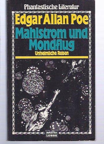 Mahlstrom und Mondflug. Unheimliche Reisen.: Allan Poe, Edgar: