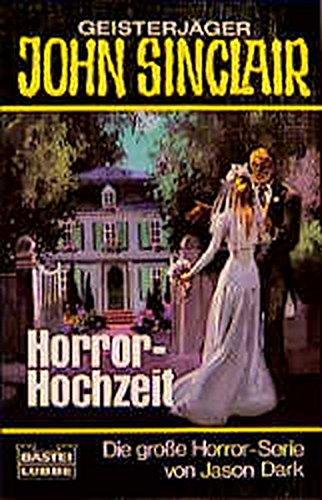 9783404730391: Horror - Hochzeit. ( Geisterj�ger John Sinclair)