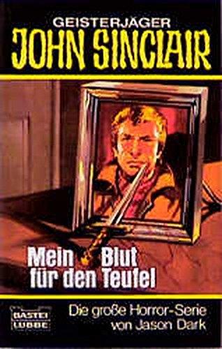 9783404730476: Mein Blut für den Teufel. ( Geisterjäger John Sinclair).