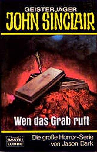 9783404730483: Wen das Grab ruft. ( Geisterjäger John Sinclair).