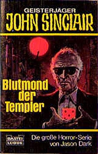 9783404730926: Blutmond der Templer. ( Geisterj�ger John Sinclair).