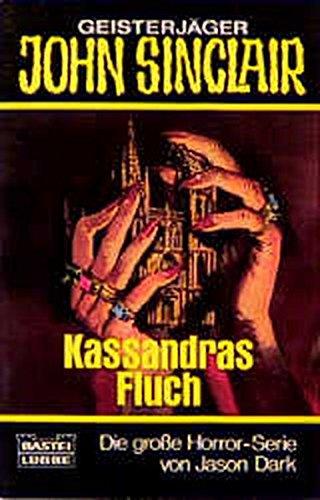 9783404731077: Kassandras Fluch. ( Geisterjäger John Sinclair).