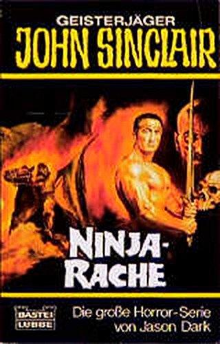 9783404731213: Ninja - Rache. ( Geisterj�ger John Sinclair).
