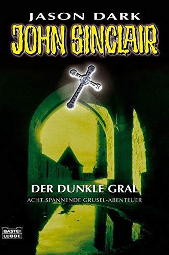 9783404739646: John Sinclair. Der Dunkle Gral: Acht spannende Grusel-Abenteuer