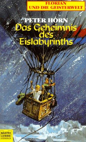 9783404761098: Florian und die Geisterwelt. Das Geheimnis des Eislabyrinths.