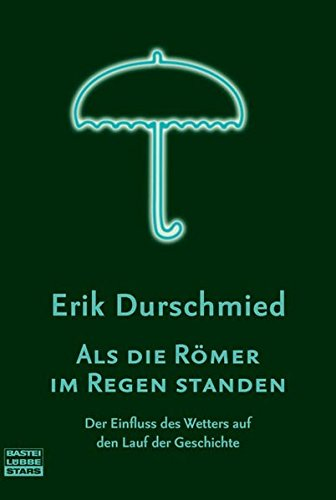 Als die Römer im Regen standen: Der: Durschmied, Erik