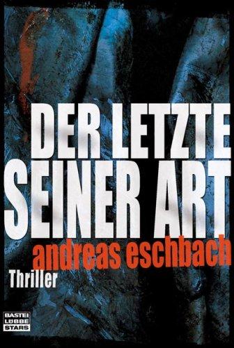 9783404772872: Der Letzte seiner Art: Thriller