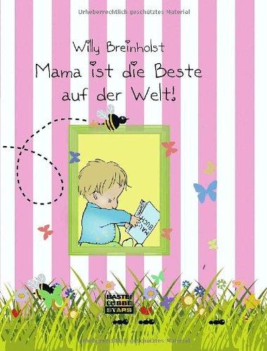 9783404773015: Mama ist die Beste auf der Welt!