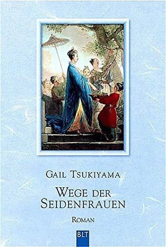 Wege der Seidenfrauen. (3404921119) by Gail Tsukiyama