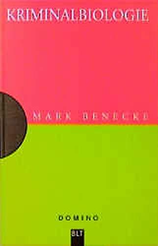 Kriminalbiologie: Benecke, Mark