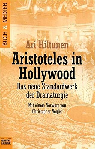 9783404940134: Aristoteles in Hollywood. Das neue Standarwerk der Dramaturgie.