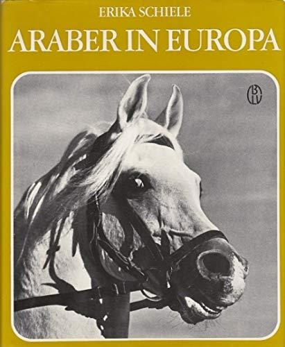 Araber in Europa. Geschichte und Zucht des: Schiele, Erika