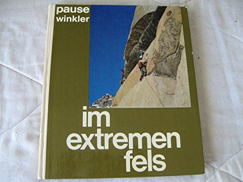 9783405108250: Im Extremen Fels (In the Extreme Rock-100 Climbing Routes in the Alps)